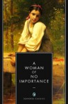 A Woman of No Importance (Annotated) - Oscar Wilde