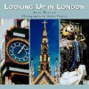 Looking Up in London: London as You Have Never Seen It Before - Jane Peyton