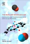 The Smallest Biomolecules: Diatomics and Their Interactions with Heme Proteins: Diatomics and Their Interactions with Heme Proteins - Abhik Ghosh