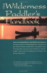 The Wilderness Paddler's Handbook - Alan S. Kesselheim