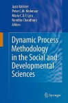 Dynamic Process Methodology in the Social and Developmental Sciences - Jaan Valsiner, Maria C.D.P. Lyra, Peter C.M. Molenaar, Nandita Chaudhary