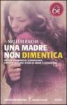 Una madre non dimentica - Naseem Rakha, Francesca Toticchi