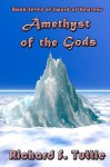 Amethyst Of The Gods (Sword Of Heavens, Book 7) - Richard S. Tuttle