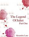 The Legend of Juliet: Part One (Finding Freedom Novellas, #1) - Alexandra Lanc