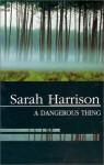 A Dangerous Thing - Sarah Harrison