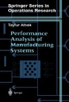 Performance Analysis of Manufacturing Systems - Tayfur Altiok, Altiok