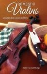 Domestic Violins: A Blanchard House Mystery - Cynthia Morrow
