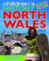 Children's History of North Wales. Catherine Robinson - Catherine Robinson