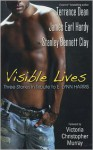 Visible Lives: A Tribute To E. Lynn Harris - Stanley Bennett Clay, Terrance Dean, James Earl Hardy
