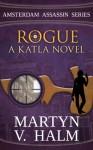 Rogue - A Katla Novel (Amsterdam Assassin Series) - Martyn V. Halm