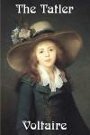 The Tatler - Voltaire, Fran Ois-Marie Arouet, William F. Fleming