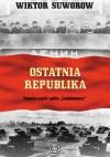 Ostatnia republika - Wiktor Suworow