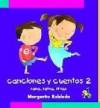 Rana, rema, rimas: Canciones y cuentos 2 - Margarita Robleda