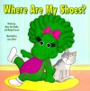 Where Are My Shoes? - Mary Ann Dudko, Margie Larsen, Larry Daste