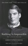 Nothing Is Impossible: Reflections on a New Life - Christopher Reeve