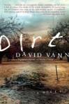Dirt: A Novel - David Vann