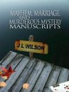 Mayhem, Marriage, and Murderous Mystery Manuscripts - J.L. Wilson