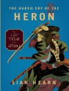The Harsh Cry of the Heron - Lian Hearn