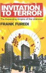 Invitation to Terror: The Expanding Empire of the Unknown - Frank Furedi