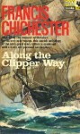 Along The Clipper Way - Francis Chichester