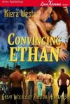 Convincing Ethan - Kiera West