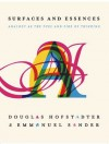 Surfaces and Essences: Analogy as the Fuel and Fire of Thinking - Douglas R. Hofstadter, Sander, Emmanuel