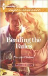 Bending the Rules - Margaret Watson