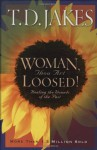 Woman, Thou Art Loosed!: Healing the Wounds of the Past - T.D. Jakes