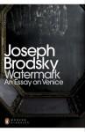 Watermark: An Essay on Venice - Joseph Brodsky