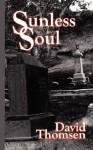 Sunless Soul - David Thomsen