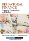 Behavioral Finance: Investors, Corporations, and Markets (Robert W. Kolb Series) - H. Kent Baker, John R. Nofsinger
