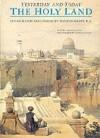 The Holy Land: Yesterday and Today - David Roberts, Antonio Attini