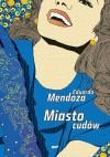 Miasto cudów - Eduardo Mendoza