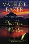 First Love, Wild Love - Madeline Baker
