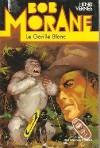 Le gorille blanc - Henri Vernes, Antonio Paras