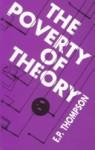 The Poverty of Theory - E.P. Thompson