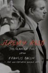 The Glamour Poet vs. Francis Bacon, Rent and Eyelinered Pussycat Dolls - Jeremy Reed