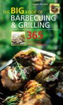 The Big Book of Barbecuing & Grilling: 365 Healthy and Delicious Recipes - Hilaire Walden
