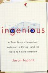 Ingenious: A True Story of Invention, Automotive Daring, and the Race to Revive America (Audio) - Jason Fagone, Adam Verner