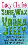 Sex Wax And Vodka Jelly: Diary Of A Student - Lucy Clarke