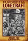 The Dark Worlds of H.P. Lovecraft, Vol 2 - H.P. Lovecraft