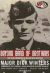 Beyond Band of Brothers: The War Memoirs of Major Dick Winters - Dick Winters, Cole C. Kingseed, Tom Weiner