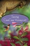 Saving CeeCee Honeycutt - Beth Hoffman