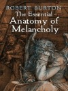 The Essential Anatomy of Melancholy (Dover Books on Literature & Drama) - Robert Burton