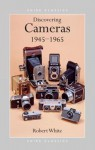 Discovering Cameras, 1945-65 (Shire Discovering) - Robert White
