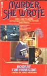 Murder, She Wrote Hooray for Homicide - James Anderson