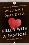 Killed with a Passion - William L. DeAndrea