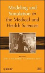 Modeling and Simulation in the Medical and Health Sciences - John A. Sokolowski, Catherine M. Banks