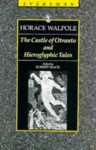 The Castle of Otranto and Hieroglyphic Tales - Horace Walpole, Robert L. Mack, Horace Wlapole