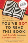 You've GOT to Read This Book!: 55 People Tell the Story of the Book That Changed Their Life - Jack Canfield, Gay Hendricks